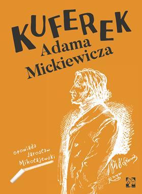 Kuferek Adama Mickiewicza (J.Mikołajewski)