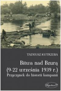 Bitwa nad Bzurą (9-22 września 1939 r.) Przyczynek do historii kampanii (T/Kutrzeba)