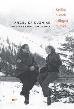 Krótka historia o długiej miłości (A.Kuźniak E.Karpacz-Oboładze)