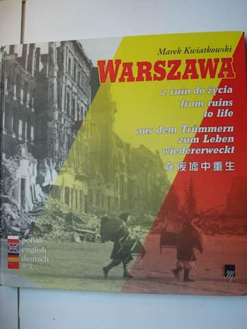 Warszawa z ruin do życia (M.Kwiatkowski)