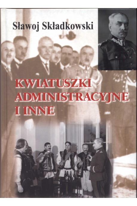 Kwiatuszki administracyjne i inne (S.Składkowski)