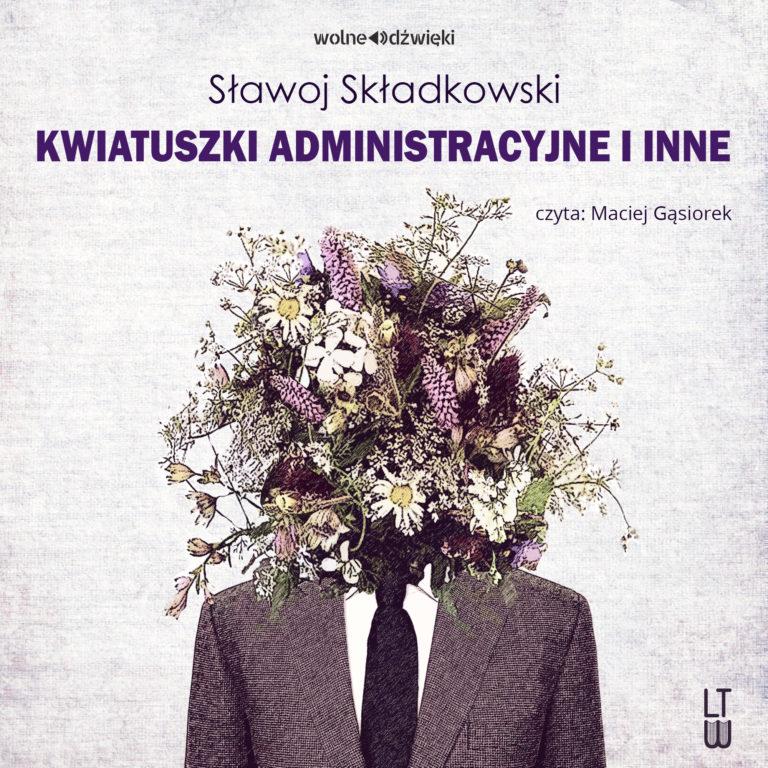 Kwiatuszki administracyjne i inne CD mp3 (S.Składkowski)