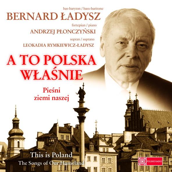 A to Polska właśnie Pieśni ziemi naszej CD (B.Ładysz)