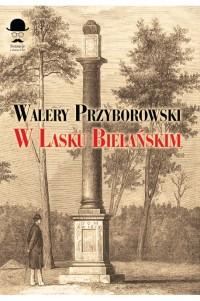 W Lasku Bielańskim (W.Przyborowski)