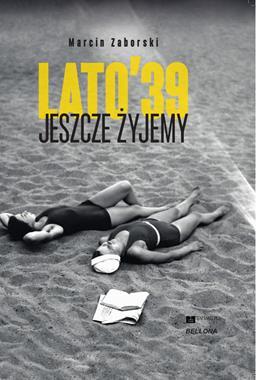 Lato' 39 Jeszcze żyjemy (M.Zaborski)