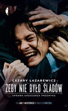 Żeby nie było śladów Sprawa Grzegorza Przemyka (C.Łazarewicz)