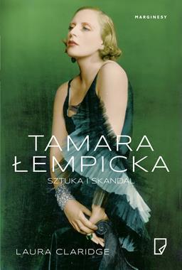 Tamara Łempicka Sztuka i skandal (L.Claridge)