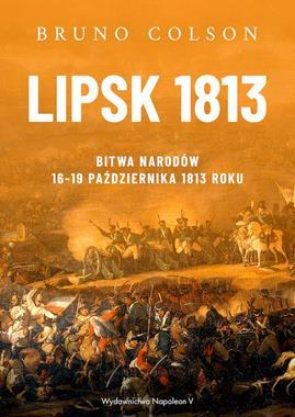 Lipsk 1813 Bitwa Narodów 16-19 października 1813r. (B.Colson)