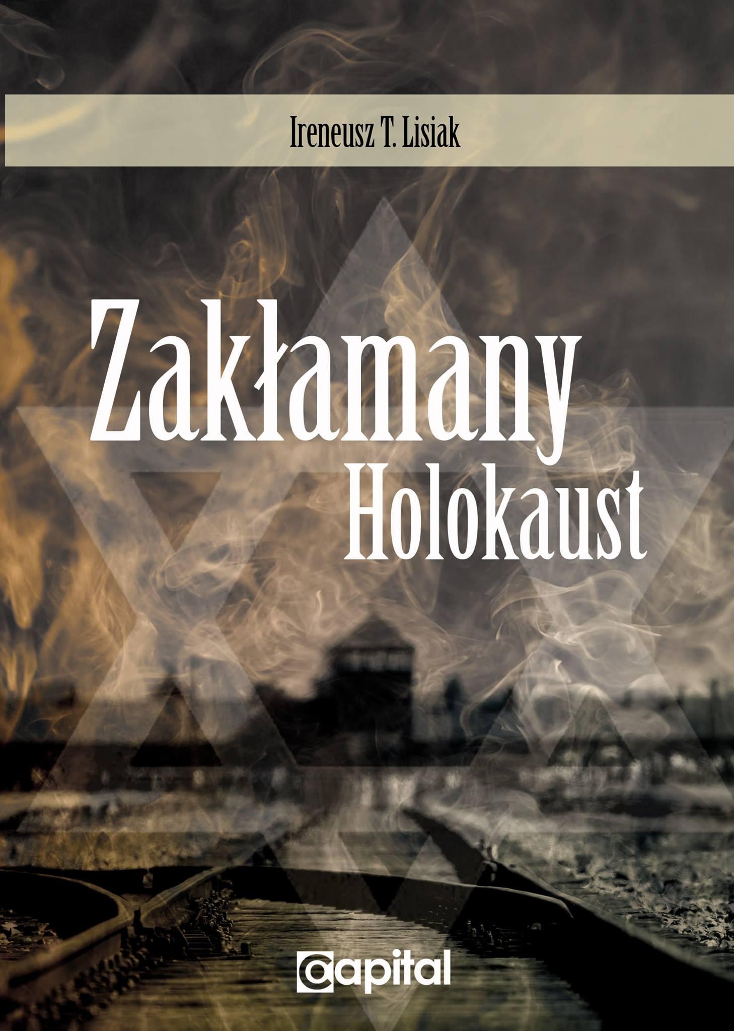 Zakłamany Holokaust (I.T.Lisiak)