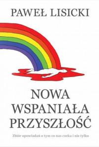 Nowa wspaniała przyszłość (P.Lisicki)