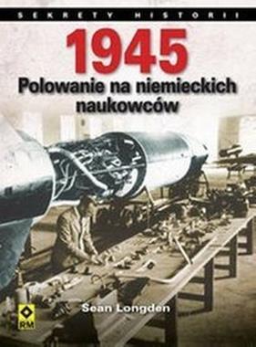 1945 Polowanie na niemieckich naukowców (S.Longden)