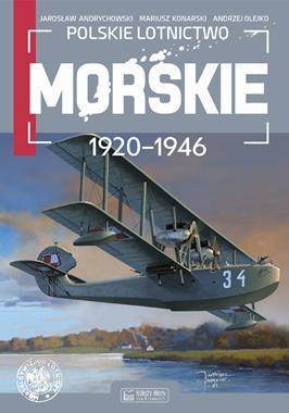 Polskie lotnictwo morskie 1920-1946 (J.Andrychowski M.Konarski A.Olejko)