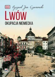 Lwów Okupacja niemiecka Moje Kresy (R.J.Czarnowski)