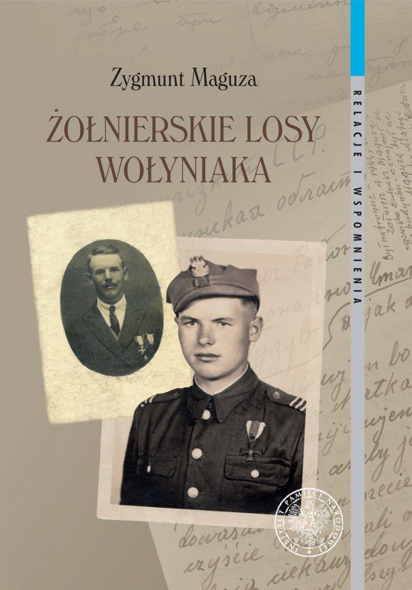 Żołnierskie losy Wołyniaka (Z.Maguza)