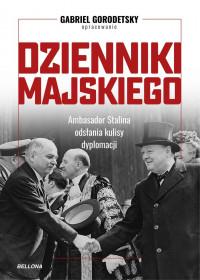 Dzienniki Majskiego Ambasador Stalina odsłania kulisy dyplomacji (G.Gorodetsky)