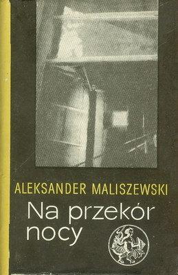 Na przekór nocy (Al.Maliszewski)