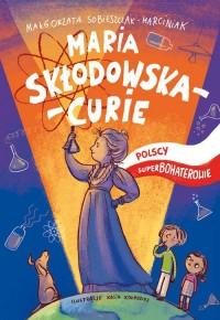 Maria Skłodowska-Curie (M.Sobieszczak-Marciniak)