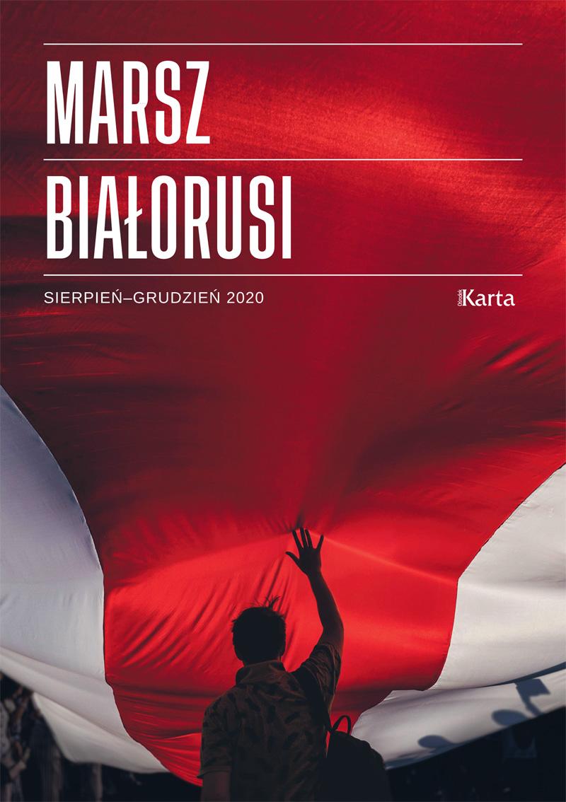 Marsz Białorusi Sierpień-Grudzień 2020 (opr.E.Banaszkiewicz)