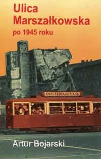 Ulica Marszałkowska po 1945 roku (A.Bojarski)