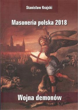 Masoneria polska 2018 Wojna demonów (St.Krajski)