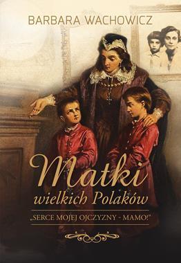 Matki Wielkich Polaków (B.Wachowicz)