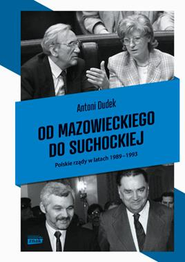 Od Mazowieckiego do Suchockiej Pierwsze rządy wolnej Polski (A.Dudek)