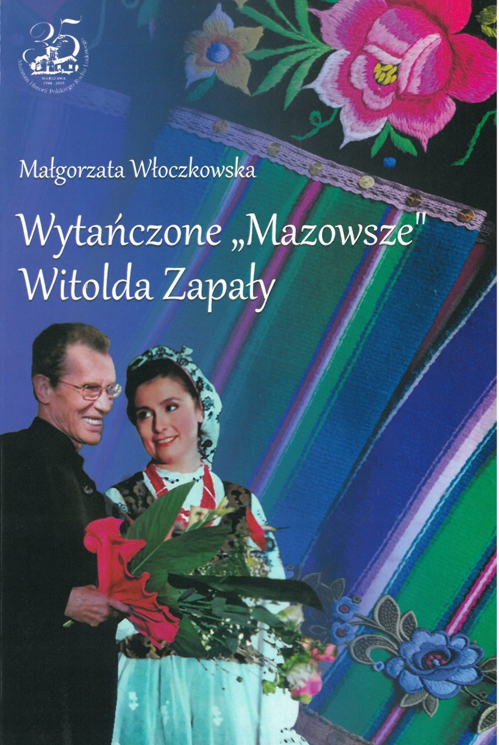 """Wytańczone """"Mazowsze"""" Witolda Zapały (M.Włoczkowska)"""