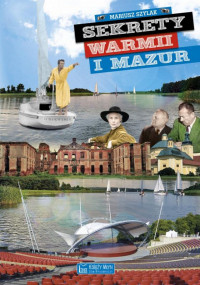 Sekrety Warmii i Mazur (M.Szylak)