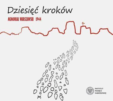 Dziesięć kroków Memoriał Warszawski 1944 CD (IPN)