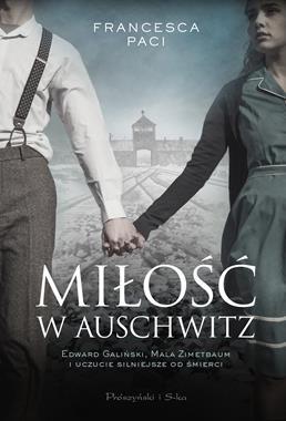 Miłość w Auschwitz Edward Galiński i Mala Zimetbaum (F.Paci)