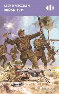 Mińsk 1919 Historyczne Bitwy (L.Wyszczelski)