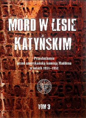 Mord w Lesie Katyńskim T.3 (opr. W.Wasilewski)