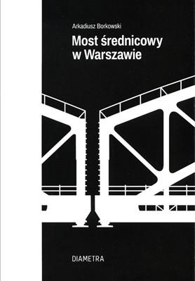 Most średnicowy w Warszawie (A.Borkowski)