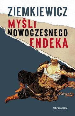 Myśli nowoczesnego endeka (R.A.Ziemkiewicz)