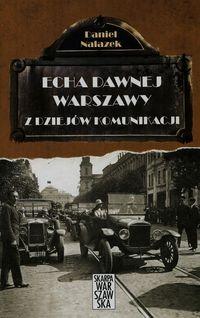 Z dziejów komunikacji Echa dawnej Warszawy T.3 (D.Nalazek)
