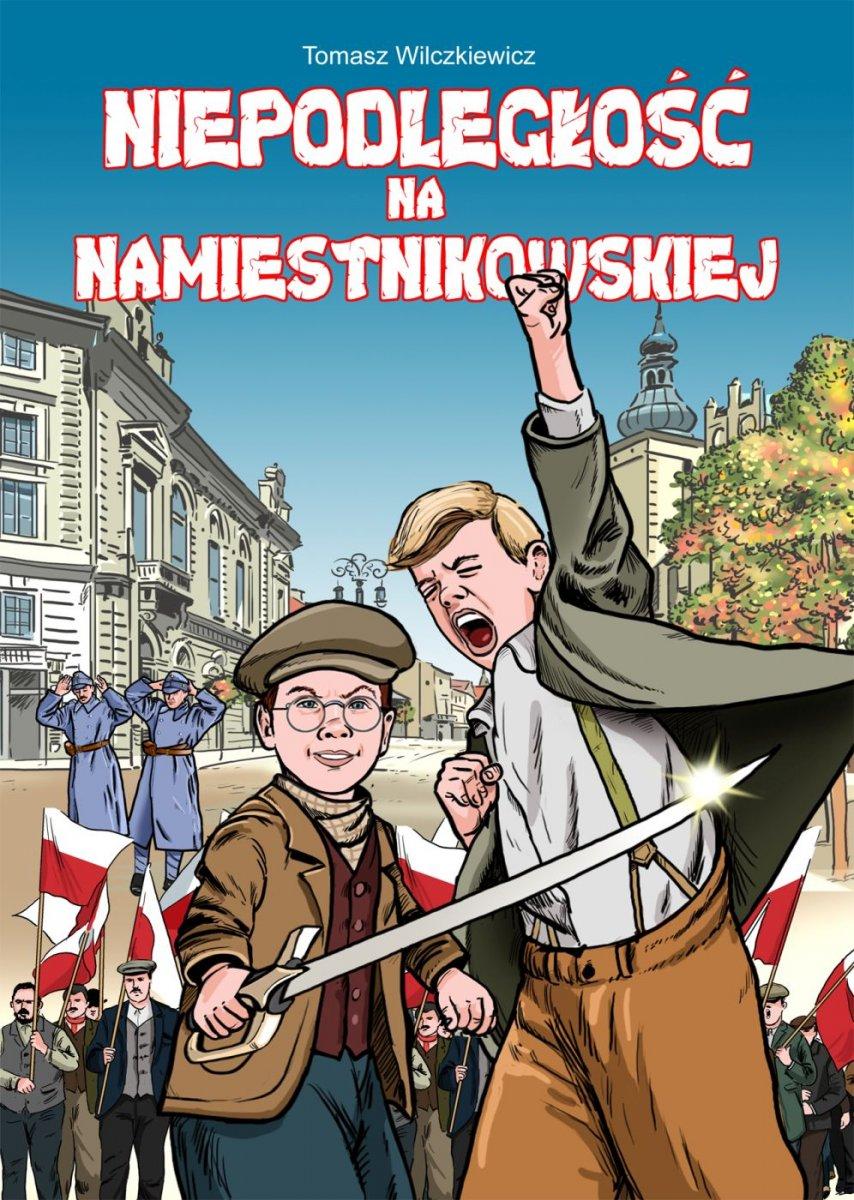 Niepodległość na Namiestnikowskiej komiks (T.Wilczkiewicz)