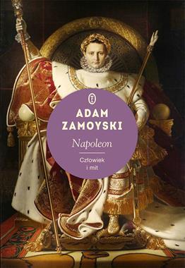 Napoleon Człowiek i mit (A.Zamoyski)
