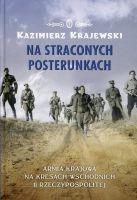 Na straconych posterunkach AK na kresach Wschodnich II Rzeczypospolitej (K.Krajewski)