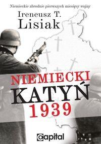 Niemiecki Katyń 1939 (I.T.Lisiak)