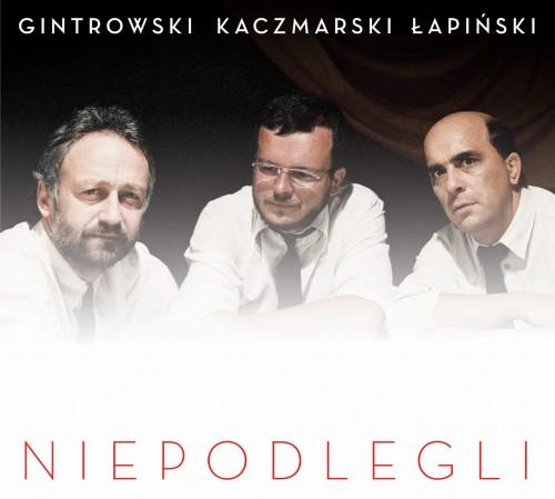 Niepodlegli CD x 3 (P.Gintrowski J.Kaczmarski Z.Łapiński)