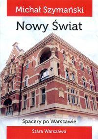 Nowy Świat Spacery po Warszawie (M.Szymański)