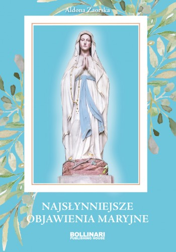 Najsłynniejsze objawienia Maryjne (A.Zaorska)