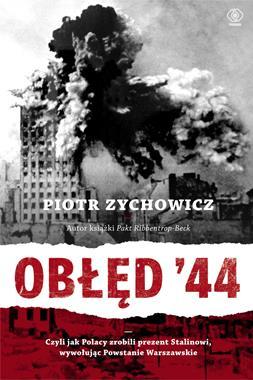 Obłęd 44 (P.Zychowicz)