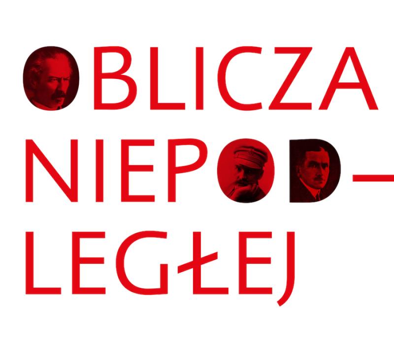 Oblicza Niepodległej (W.Kalwat M.Kopczyński)
