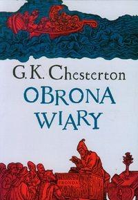 Obrona wiary Wybór publicystyki z lat 1920-1930 (G.K.Chesterton)