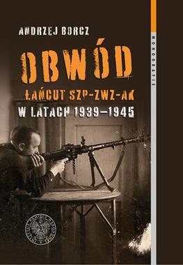 Obwód Łańcut SZP-ZWZ-AK w latach 1939-1945 (A.Borcz)