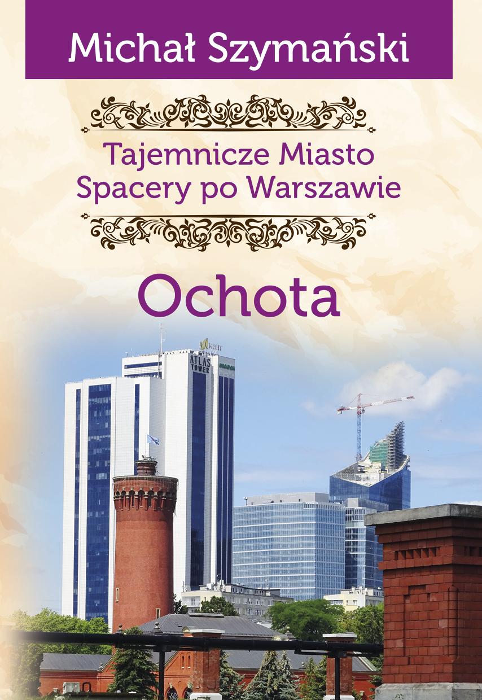 Ochota Tajemnicze miasto T.12 (M.Szymański)