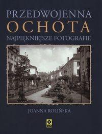 Przedwojenna Ochota Najpiękniejsze fotografie (J.Rolińska)