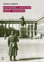 Okupowanej Warszawy dzień powszedni (T.Szarota)