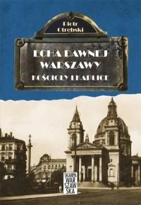 Kościoły i kaplice Echa dawnej Warszawy T.6 (P.Otrębski)